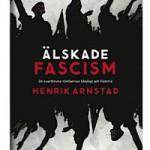 9789113034102_200_alskade-fascism-de-svartbruna-rorelsernas-ideologi-och-historia