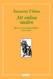 9789179241902_large_att-ordna-staden-den-nya-storstadspolitiken-vaxer-fram_haftad