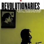 revolutionaries-eric-j-hobsbawm